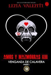 AMOS Y MAZMORRAS XIII VENGANZA DE CALAVERA PARTE 1