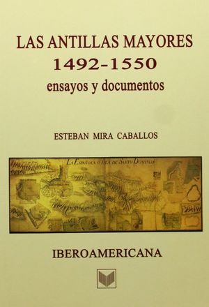 LAS ANTILLAS MAYORES (1492-1550)