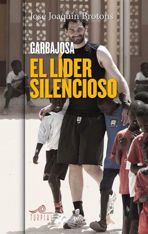 GARBAJOSA, EL LIDER SILENCIOSO