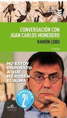 CONVERSACION CON JUAN CARLOS MONEDERO 2ª EDICION AMPLIADA