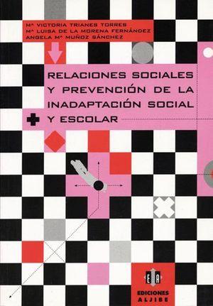 RELACIONES SOCIALES Y PREVENCION DE INADAPTACION SOCIAL Y ESCOLAR