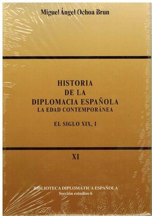 HISTORIA DE LA DIPLOMACIA ESPAÑOLA: LA EDAD CONTEMPORÁNEA. EL SIGLO XIX, II