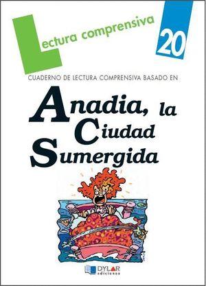 CUAD LECT COMPREN Nº 20 - ANADIA LA CIUDAD SUMERGI