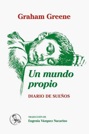 UN MUNDO PROPIO, DIARIO DE SUEÑOS