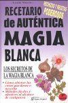 RECETARIO DE AUTÉNTICA MAGIA BLANCA