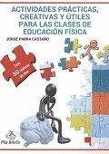 ACTIVIDADES PRACTICAS, CREATIVAS Y UTILES PARA LAS CLASES DE EDUCACION FISICA