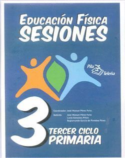EDUCACIÓN FÍSICA SESIONES TERCER CICLO PRIMARIA