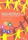 RECURSOS METODOLÓGICOS EN EDUCACIÓN FÍSICA CON ALUMNOS CON DISCAPACIDAD FÍSICA Y