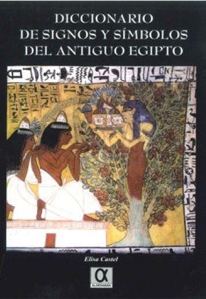 DICCIONARIO DE SIGNOS Y SIMBOLOS DEL ANTIGUO EGIPTO