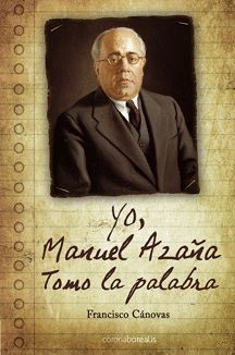 YO, MANUEL AZAÑA TOMO LA PALABRA