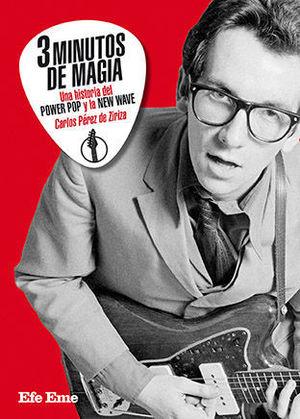 TRES MINUTOS DE MAGIA, UNA HISTORIA DEL POWER POP Y LA NEW WAVE