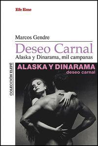 DESEO CARNAL. ALASKA Y DINARAMA, MIL CAMPANAS