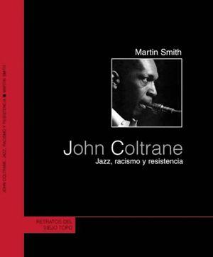 JOHN COLTRANE JAZZ RACISMO Y RESISTENCIA