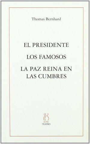 EL PRESIDENTE;LOS FAMOSOS;LA PAZ REINA EN LAS CUMBRES
