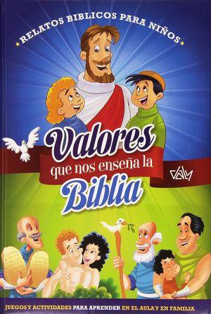 VALORES QUE NOS ENSEÑA LA BIBLIA