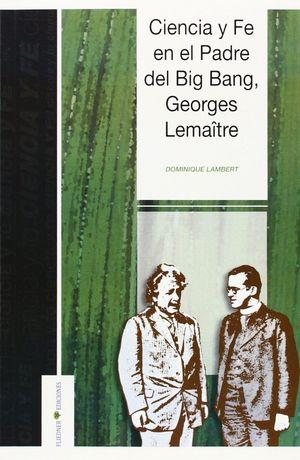 CIENCIA Y FE EN EL PADRE DEL BIG BANG, GEORGES LEMAITRE