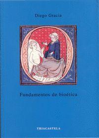 FUNDAMENTOS DE BIOETICA 3ª EDICION