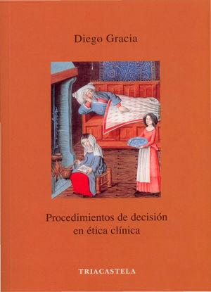 PROCEDIMIENTOS DE DECISION EN ETICA CLINICA