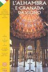 L¦ ALHAMBRA E GRANADA DA VICINO (ITALIANO)