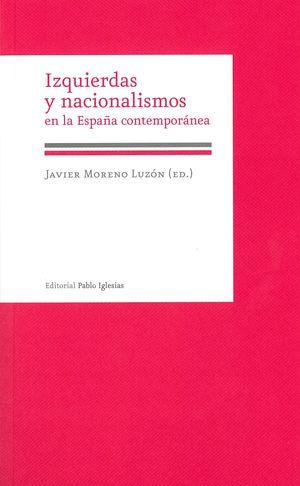 IZQUIERDAS Y NACIONALISMOS EN LA ESPAÑA CONTEMPORÁNEA
