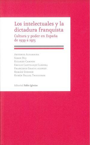 LOS INTELECTUALES Y LA DICTADURA FRANQUISTA