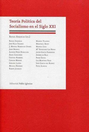 TEORÍA POLÍTICA DEL SOCIALISMO EN EL SIGLO XXI