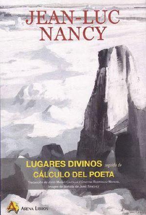 LUGARES DIVINOS SEGUIDO DE CALCULO DEL POETA