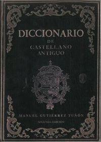 DICCIONARIO DE CASTELLANO ANTIGUO