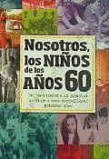 NOSOTROS, LOS NIÑOS DE LOS AÑOS 60