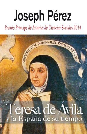 TERESA DE AVILA Y LA ESPAÑA DE SU TIEMPO