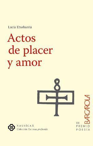 ACTOS DE PLACER Y AMOR