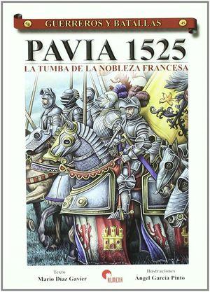 PAVIA 1525 LA TUMBA DE LA NOBLEZA FRANCESA