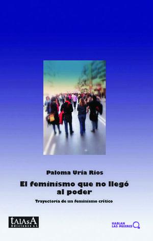 EL FEMINISMO QUE NO LLEGO AL PODER