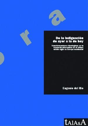 DE LA INDIGNACIÓN DE AYER A LA DE HOY