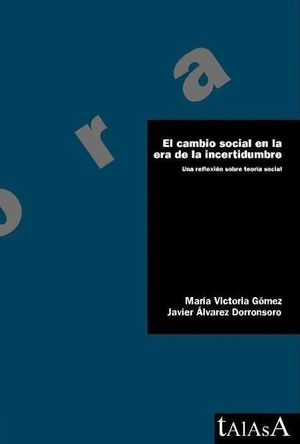 EL CAMBIO SOCIAL EN LA ERA DE LA INCERTIDUMBRE