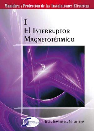 EL INTERRUPTOR MAGNETOTÉRMICO TOMO1