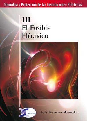 EL FUSIBLE ELECTRICO TOMO III