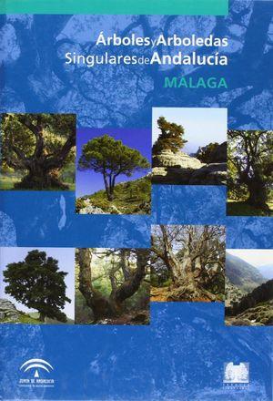 ARBOLES Y ARBOLEDAS SINGULARES DE ANDALUCIA:MALAGA