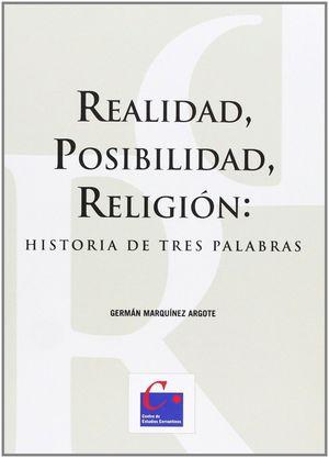 REALIDAD, POSIBILIDAD, RELIGIÓN: HISTORIA DE TRES PALABRAS