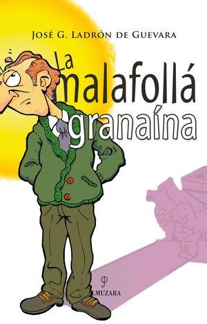 LA MALAFOLLA GRANAINA