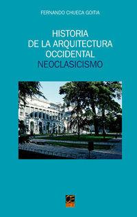 HISTORIA DE LA ARQUITECTURA OCCIDENTAL - T.IX NEOCLASICISMO