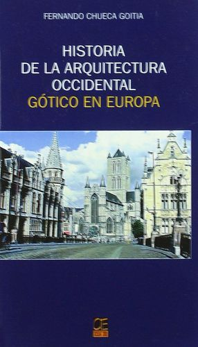 HISTORIA ARQUITECTURA OCCIDENTAL VOL.3 GOTICO EN EUROPA