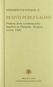 EPISODIOS NACIONALES II  NAPOLEÓN EN CHAMARTÍN ; ZARAGOZA ; GERONA ; CÁDIZ
