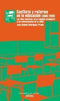 CONFLICTO Y REFORMA EN LA EDUCACIÓN, 1986-2010