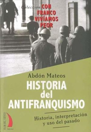 HISTORIA DEL ANTIFRANQUISMO