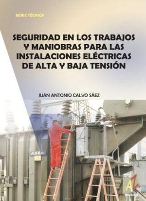 SEGURIDAD EN LOS TRABAJOS Y MANIOBRAS PARA LAS INSTALACIONES ELÉCTRICAS DE ALTA