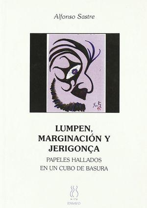 LUMPEN,MARGINACIÓN Y JERIGONÇA
