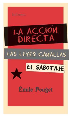 LA ACCION DIRECTA,LAS LEYES CANALLAS,EL SABOTAJE