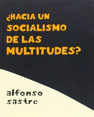 ¿HACÍA UN SOCIALISMO DE LAS MULTITUDES?