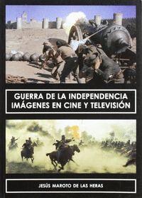 GUERRA DE LA INDEPENDENCIA IMAGENES EN CINE Y TELEVISION